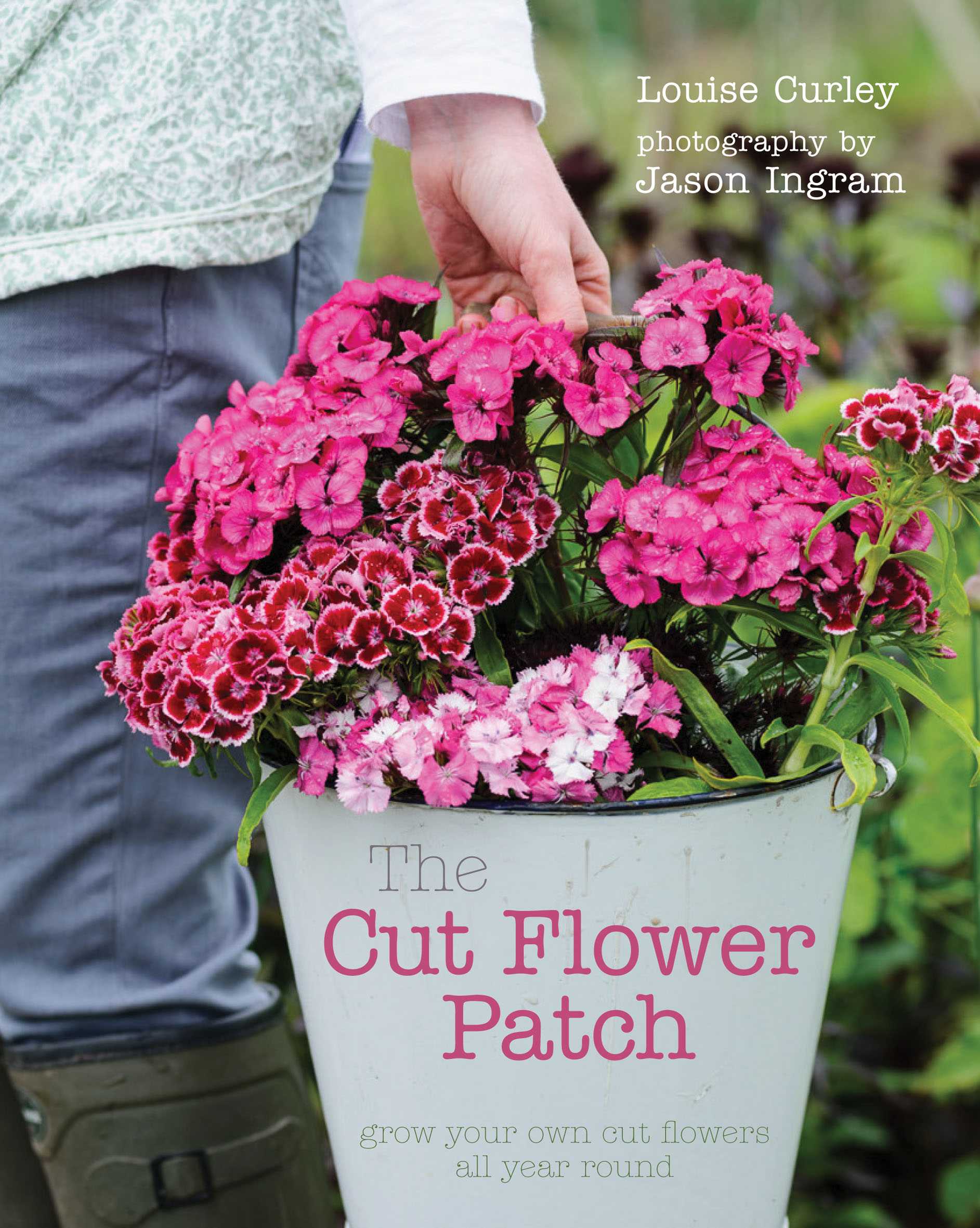 My Book - The Cut Flower Patch. Available to buy from the RHS online bookshop.